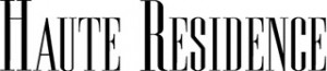 Haute Residence: Featuring the best in Luxury Real Estate and Interior Design